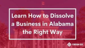 How to Dissolve a Business in Alabama