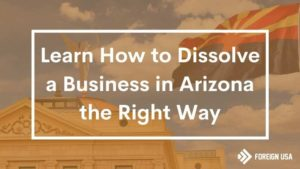 How to Dissolve a Business in Arizona