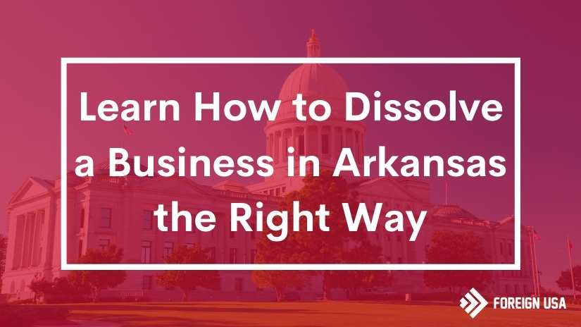 How to Dissolve a Business in Arkansas