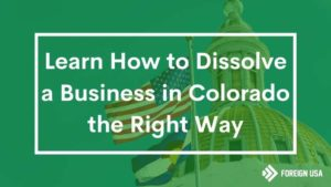 How to Dissolve a Business in Colorado