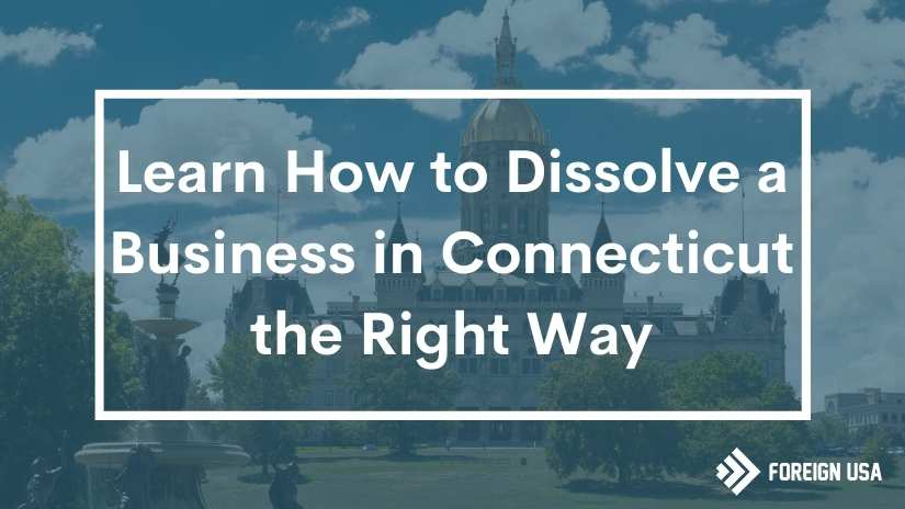 Read more about the article How to Dissolve a Business in Connecticut