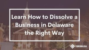 How to Dissolve a Business in Delaware