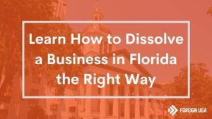 How to Dissolve a Business in Florida