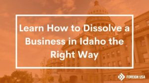 How to Dissolve a Business in Idaho