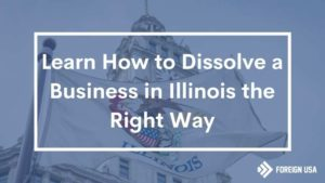 How to Dissolve a Business in Illinois