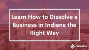 How to Dissolve a Business in Indiana