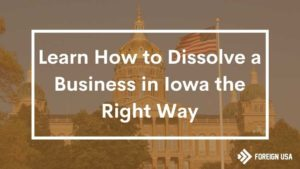 How to Dissolve a Business in Iowa