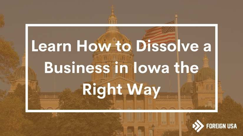 Read more about the article How to Dissolve a Business in Iowa