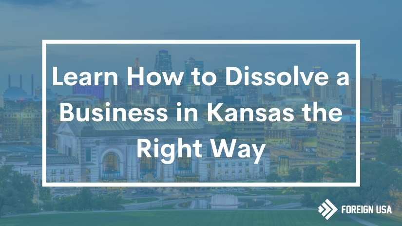 Read more about the article How to Dissolve a Business in Kansas