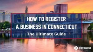 How to Register a Business in Connecticut