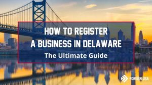 How to Register a Business in Delaware