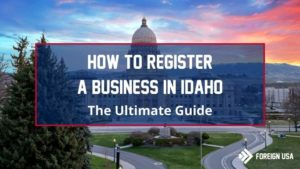 Learn How to Register a Business in Idaho